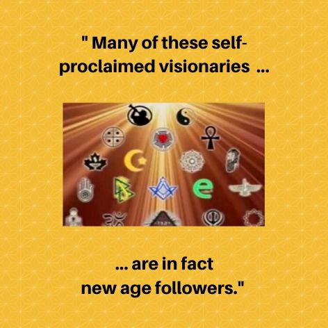 Many of these self-proclaimed visionaries ...